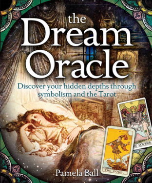 Pamela Ball - The Dream Oracle - Discover your hidden deapths through symbolism and the Tarot (book)